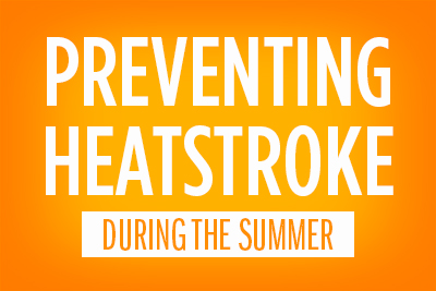 Preventing Heatstroke During the Summer