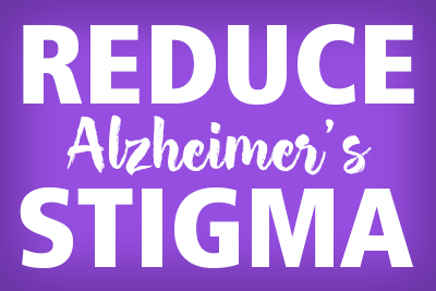 Reduce Alzheimer's Stigma in 4 Easy Ways