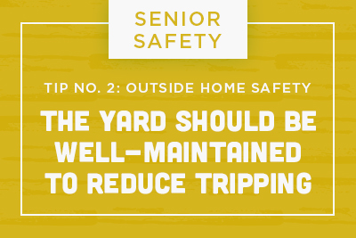 Senior Safety Tip No. 2: Outside Home Safety