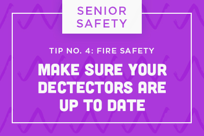 Senior Safety Tip No. 4: Fire Safety