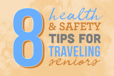 8 Tips for Seniors Traveling This Summer